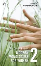 The Oberon Book of Modern Monologues for Women: Volume Two ebook by Catherine Weate