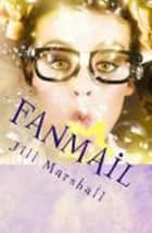 Fanmail ebook by Jill Marshall
