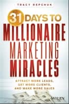 31 Days to Millionaire Marketing Miracles ebook by Tracy Repchuk