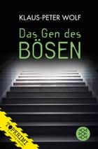 Das Gen des Bösen - Thriller ebook by Klaus-Peter Wolf