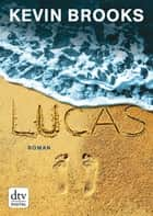 Lucas - Roman ebook by Kevin Brooks