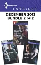 Harlequin Intrigue December 2013 - Bundle 2 of 2 ebook by Julie Miller,Mallory Kane,Lena Diaz