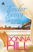 Tender Loving Desire: Sex and Lies\Seduction and Lies - Sex and Lies\Seduction and Lies ebook by Donna Hill