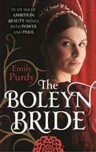 The Boleyn Bride ebook by Emily Purdy