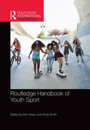 Routledge Handbook of Youth Sport ebook by Ken Green,Andy Smith