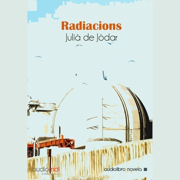 Radiacions audiobook by Juliá de Jódar