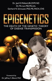 Epigenetics - The Death of the Genetic Theory of Disease Transmission ebook by Kobo.Web.Store.Products.Fields.ContributorFieldViewModel