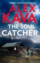 The Soul Catcher eBook by Alex Kava