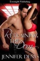 Retraining the Dom ebook by Jennifer Denys