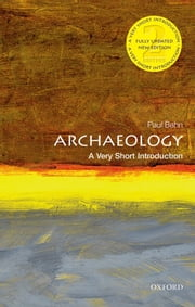 Archaeology: A Very Short Introduction ebook by Paul Bahn