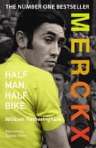 Merckx: Half Man, Half Bike ebook by William Fotheringham