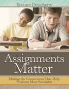 Assignments Matter ebook by Eleanor Dougherty