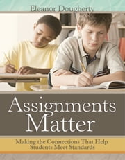 Assignments Matter - How to Transform Urban Schools Through Fearless Leadership ebook by Eleanor Dougherty