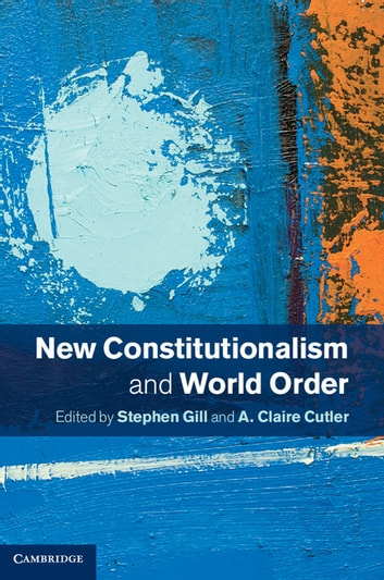 New Constitutionalism and World Order ebook by