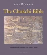 The Chukchi Bible ebook by Yuri Rytkheu