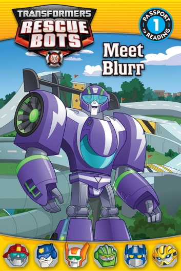 Transformers Rescue Bots: Meet Blurr ebook by Steve Foxe
