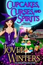 Cupcakes, Curses, and Spirits ebook by Jovee Winters