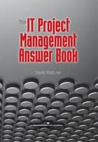 The IT Project Management Answer Book ebook by David Pratt PMP