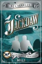 Jackdaw - A Charm of Magpies World ebook by KJ Charles