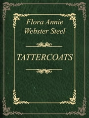 TATTERCOATS ebook by Flora Annie Webster Steel