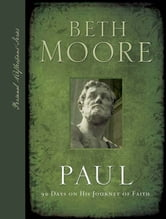 Paul - 90 Days on His Journey of Faith ebook by Beth Moore