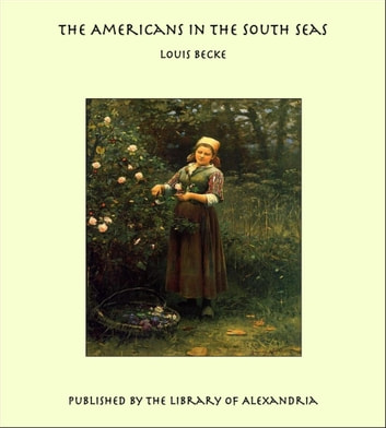 The Americans In The South Seas ebook by Louis Becke