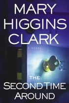 The Second Time Around ebook by Mary Higgins Clark