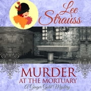 Murder at the Mortuary audiobook by Lee Strauss