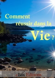 Comment réussir dans la vie ? ebook by Kobo.Web.Store.Products.Fields.ContributorFieldViewModel