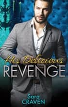 His Delicious Revenge - 3 Book Box Set ebook by Sara Craven