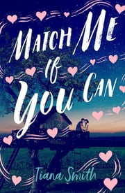 Match Me If You Can ebook by Tiana Smith