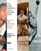 The SABR Baseball List & Record Book - Baseball's Most Fascinating Records and Unusual Statistics ebook by Society for American Baseball Research