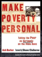 Make Poverty Personal (ēmersion: Emergent Village resources for communities of faith) - Taking the Poor as Seriously as the Bible Does ebook by Ash Barker,Shane Claiborne