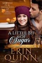A Little Bit of Sugar ebook by Erin Quinn