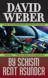 By Schism Rent Asunder ebook by David Weber