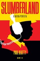 Slumberland - A batida perfeita eBook by Paul Beatty, Rogerio Galindo, Pedro Inoue