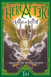 HereAfter, The Land of Intuit and the Quest for the Book of Destiny ebook by Tai Odunsi