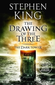 The Dark Tower II: The Drawing Of The Three - (Volume 2) ebook by Stephen King