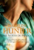Mil Noites de Paixão ebook by MADELINE HUNTER
