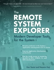 The Remote System Explorer - Modern Developer Tools for the System i ebook by Nazmin Haji,Don Yantzi