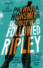 The Boy Who Followed Ripley - A Virago Modern Classic ebook by Patricia Highsmith