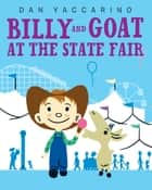 Billy and Goat at the State Fair ebook by Dan Yaccarino