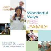 Wonderful Ways To Be A Family ebook by Judy Ford