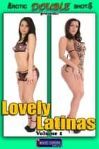 Lovely Latinas Vol. 1 - Adult Nude Picture Book ebook by Mithras Imagicron