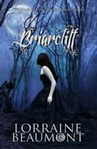 Briarcliff, Volume One ebook by Lorraine Beaumont