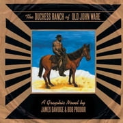 The Duchess Ranch of old John Ware ebook by James Davidge