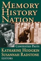 Memory, History, Nation - Contested Pasts ebook by Susannah Radstone