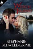 Witch Island ebook by Stephanie Bedwell-Grime