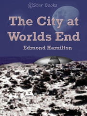 City at Worlds End ebook by Hamilton, Edmond