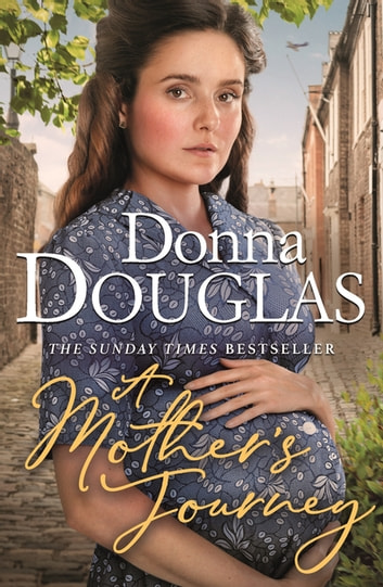 A Mother's Journey - A dramatic and heartwarming new saga from the bestselling author ebook by Donna Douglas